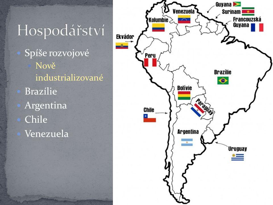 Hospodářství Spíše rozvojové Brazílie Argentina Chile Venezuela Nově