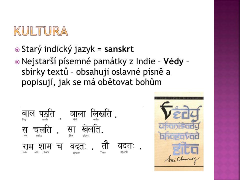 KULTURA Starý indický jazyk = sanskrt