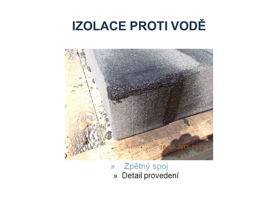 Izolace proti vodě Zpětný spoj Detail provedení Zdroje