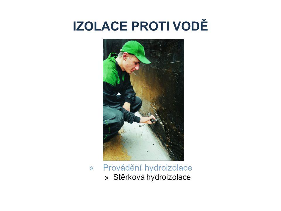 Izolace proti vodě Provádění hydroizolace Stěrková hydroizolace Zdroje