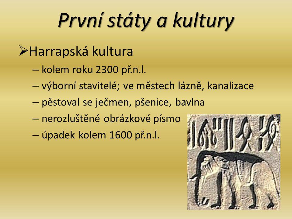 První státy a kultury Harrapská kultura kolem roku 2300 př.n.l.