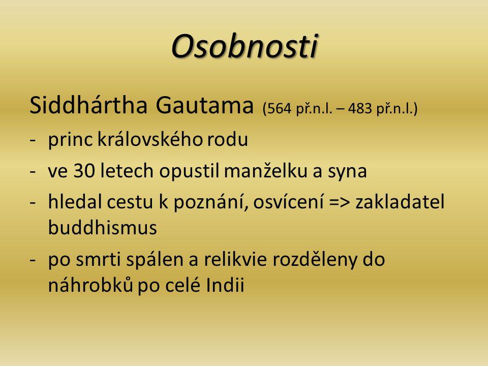 Osobnosti Siddhártha Gautama (564 př.n.l. – 483 př.n.l.)