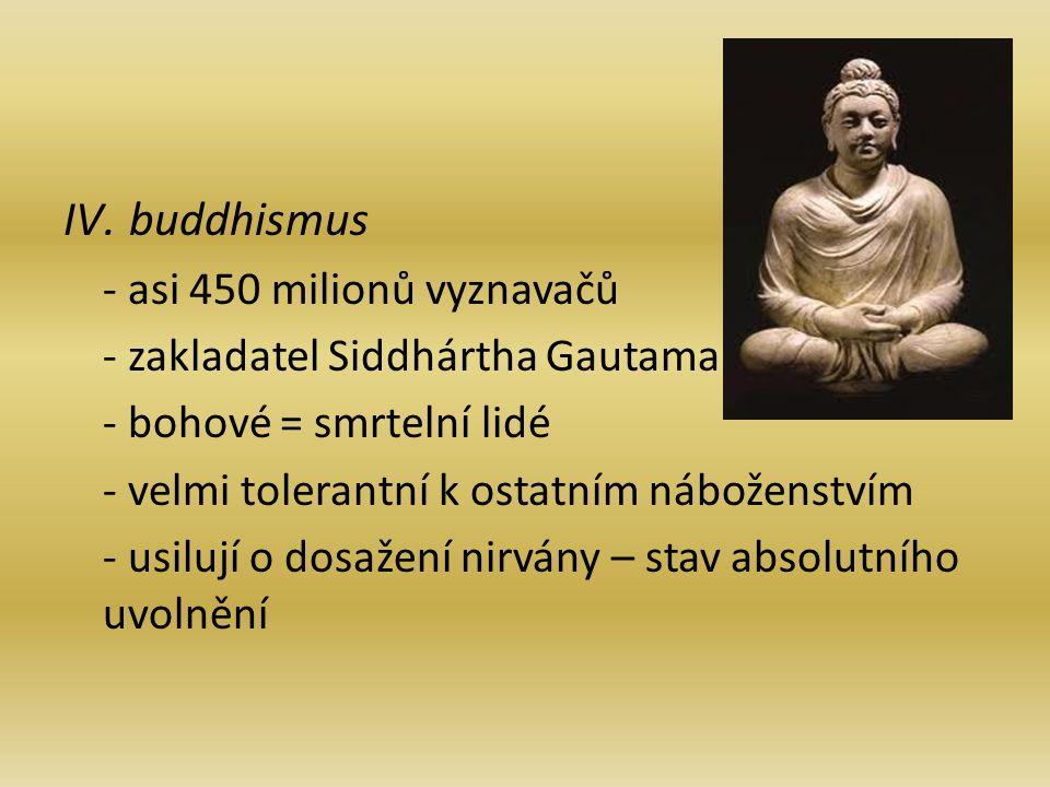 buddhismus - asi 450 milionů vyznavačů - zakladatel Siddhártha Gautama