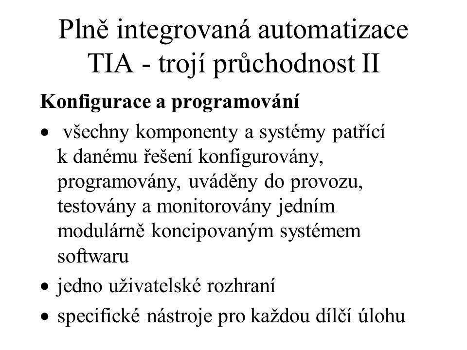 Plně integrovaná automatizace TIA - trojí průchodnost II