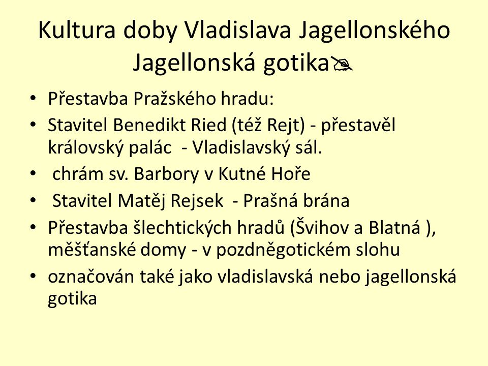Kultura doby Vladislava Jagellonského Jagellonská gotika