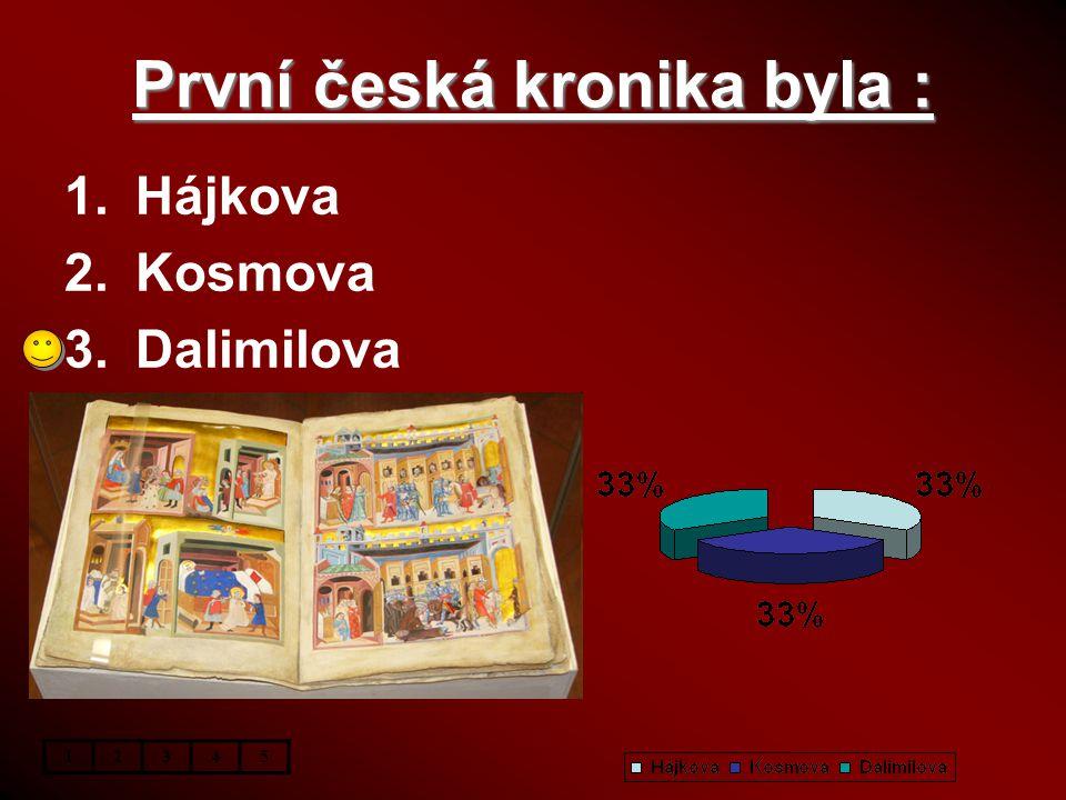 První česká kronika byla :