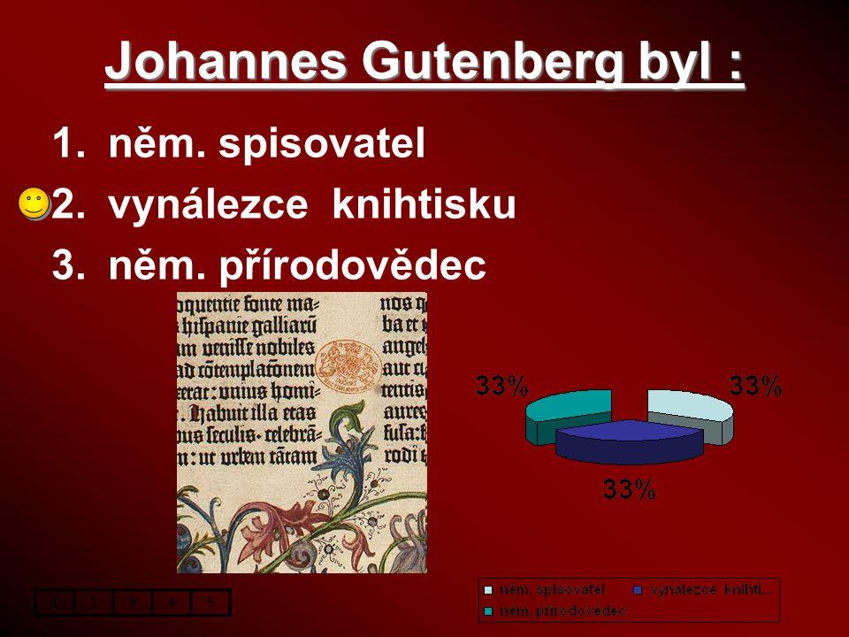 Johannes Gutenberg byl :