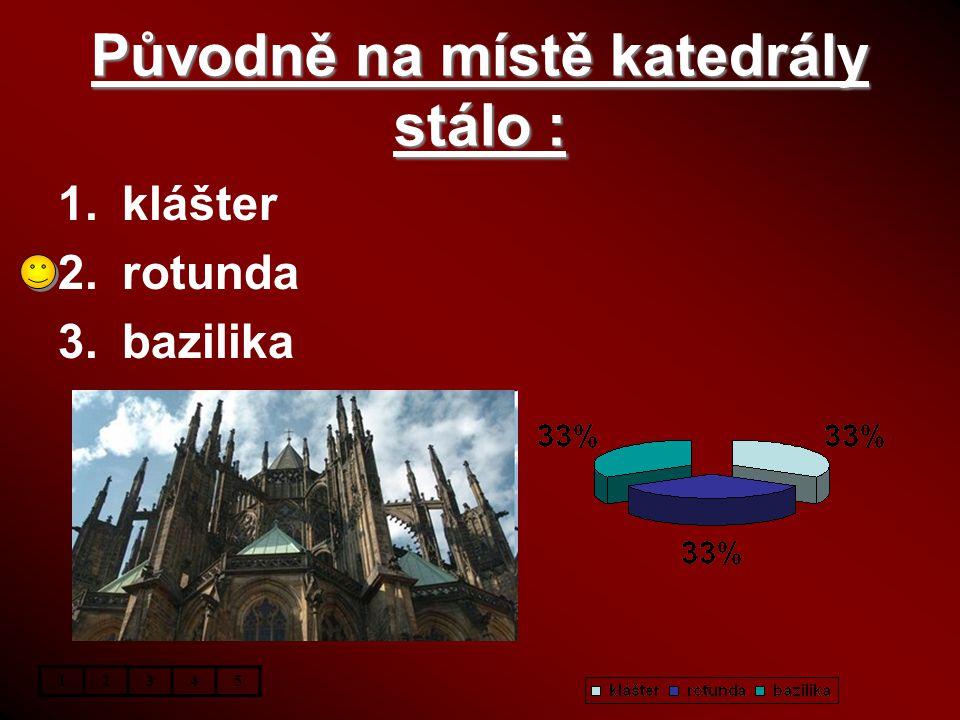 Původně na místě katedrály stálo :
