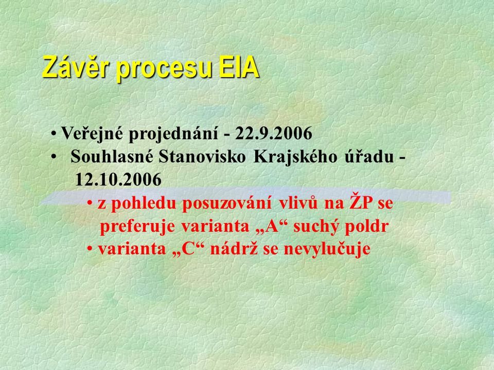 Závěr procesu EIA Veřejné projednání - 22.9.2006