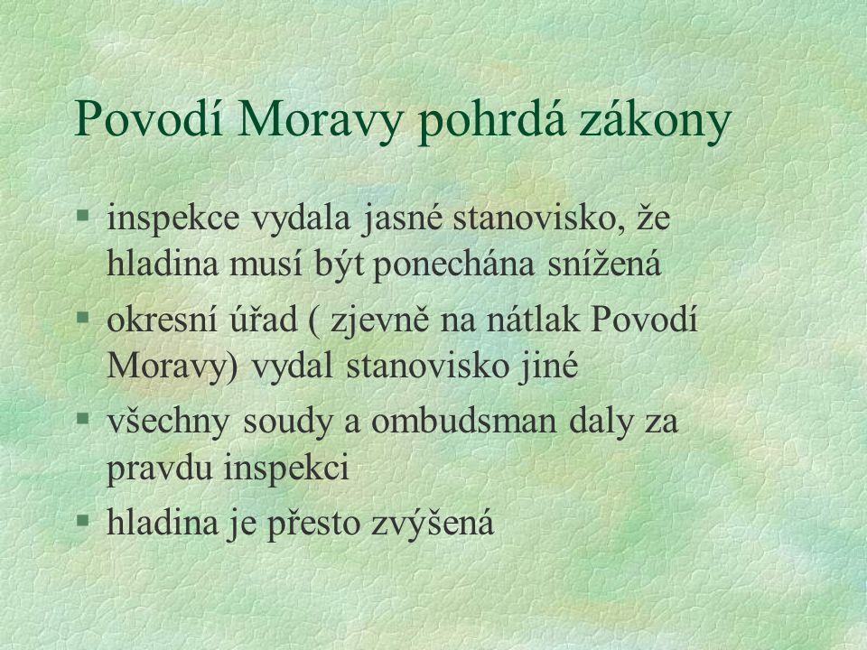 Povodí Moravy pohrdá zákony