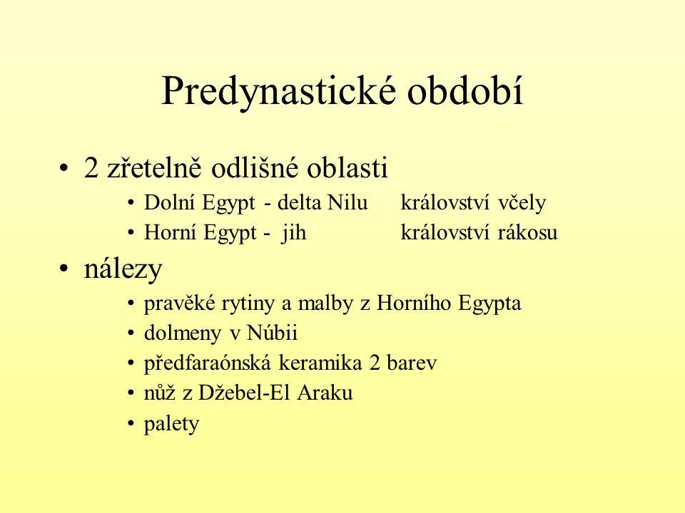 Predynastické období 2 zřetelně odlišné oblasti nálezy