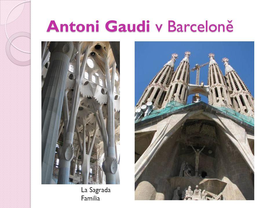 Antoni Gaudi v Barceloně