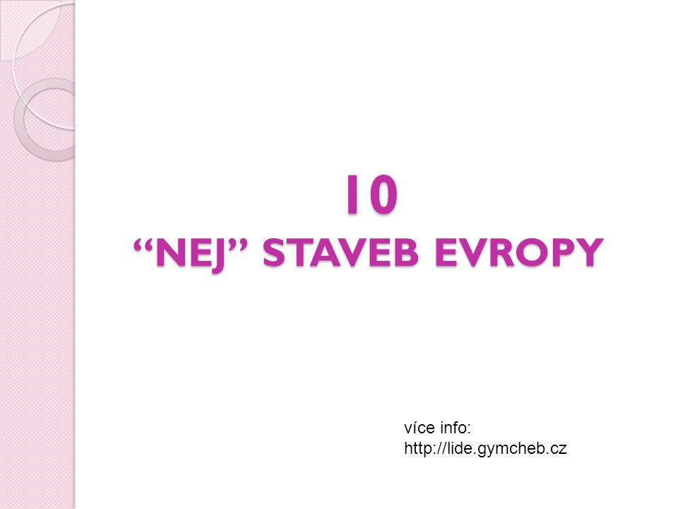 10 NEJ STAVEB EVROPY více info: http://lide.gymcheb.cz