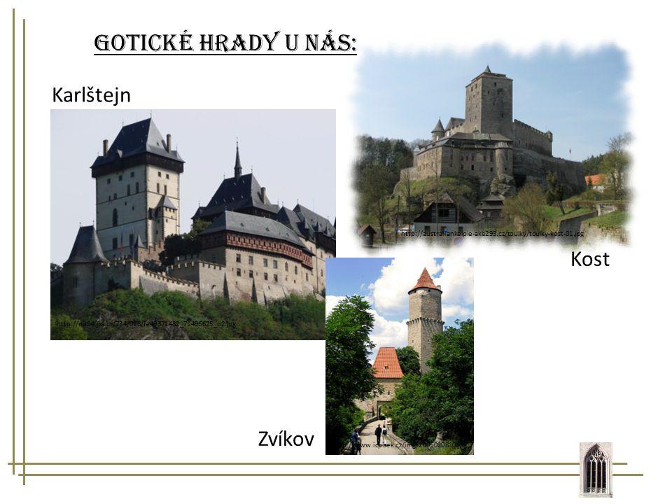 Gotické hrady u nás: Karlštejn Kost Zvíkov