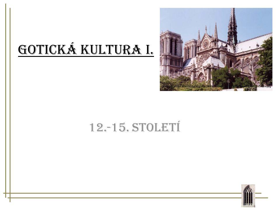 Gotická kultura I. 12.-15. století