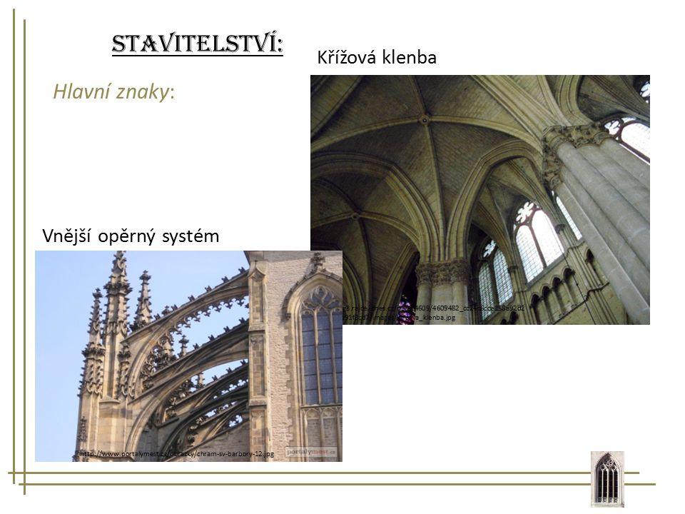 Stavitelství: Hlavní znaky: Křížová klenba Vnější opěrný systém