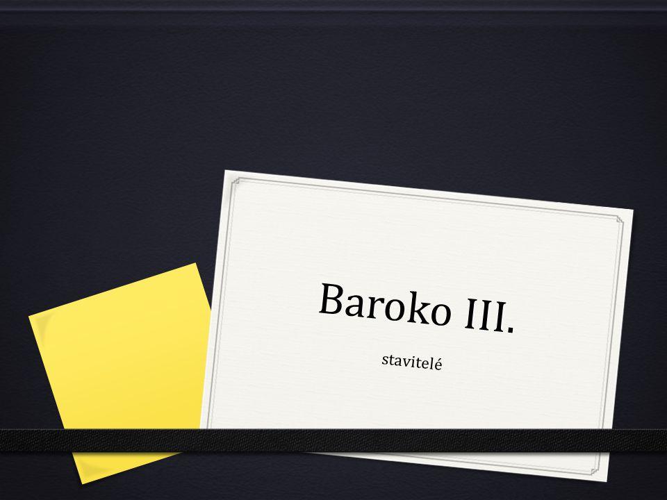 Baroko III. stavitelé