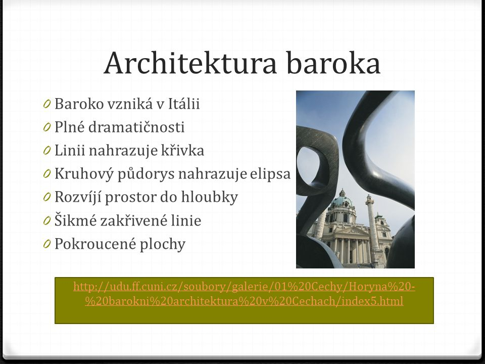 Architektura baroka Baroko vzniká v Itálii Plné dramatičnosti