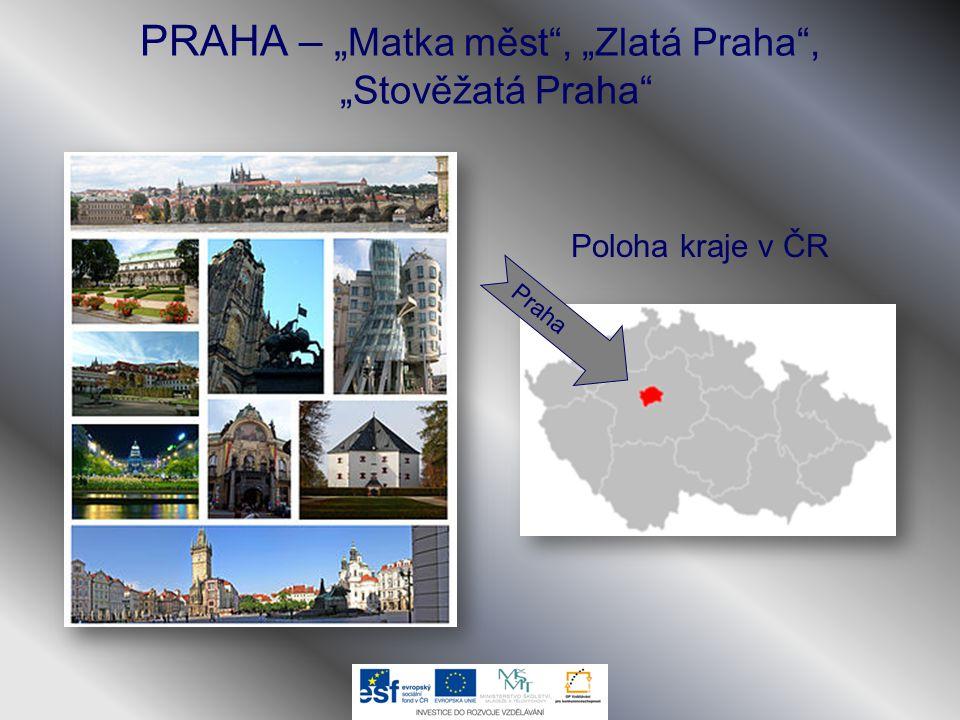 "PRAHA – ""Matka měst , ""Zlatá Praha , ""Stověžatá Praha"