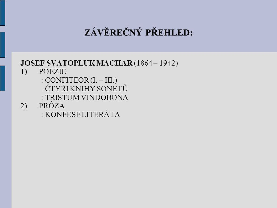 ZÁVĚREČNÝ PŘEHLED: JOSEF SVATOPLUK MACHAR (1864 – 1942) POEZIE