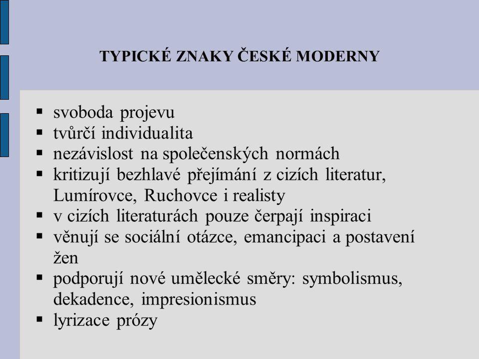 TYPICKÉ ZNAKY ČESKÉ MODERNY