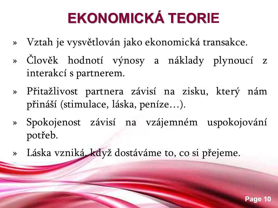 EKONOMICKÁ TEORIE Vztah je vysvětlován jako ekonomická transakce.