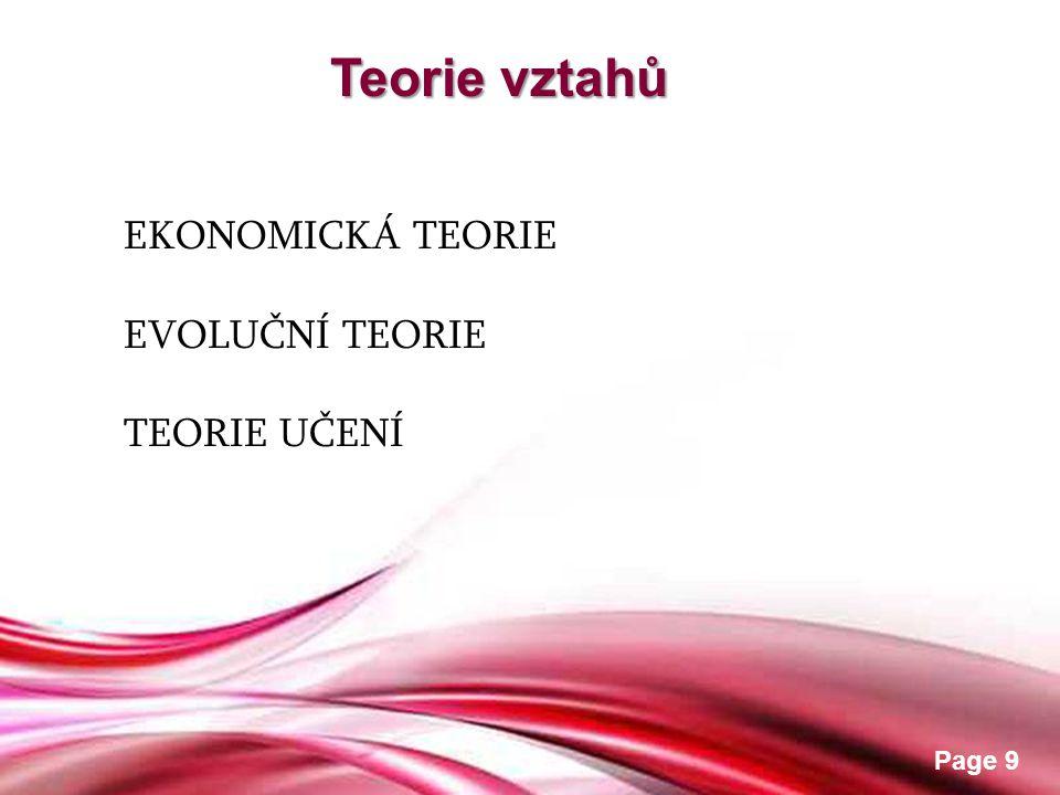 Teorie vztahů EKONOMICKÁ TEORIE EVOLUČNÍ TEORIE TEORIE UČENÍ
