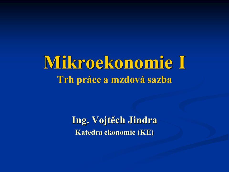 Mikroekonomie I Trh práce a mzdová sazba