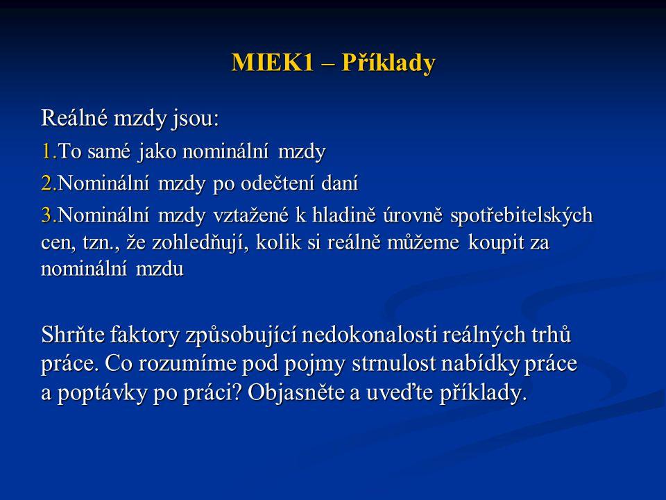 MIEK1 – Příklady Reálné mzdy jsou: