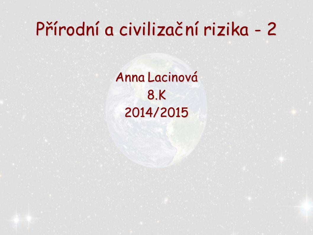 Přírodní a civilizační rizika - 2