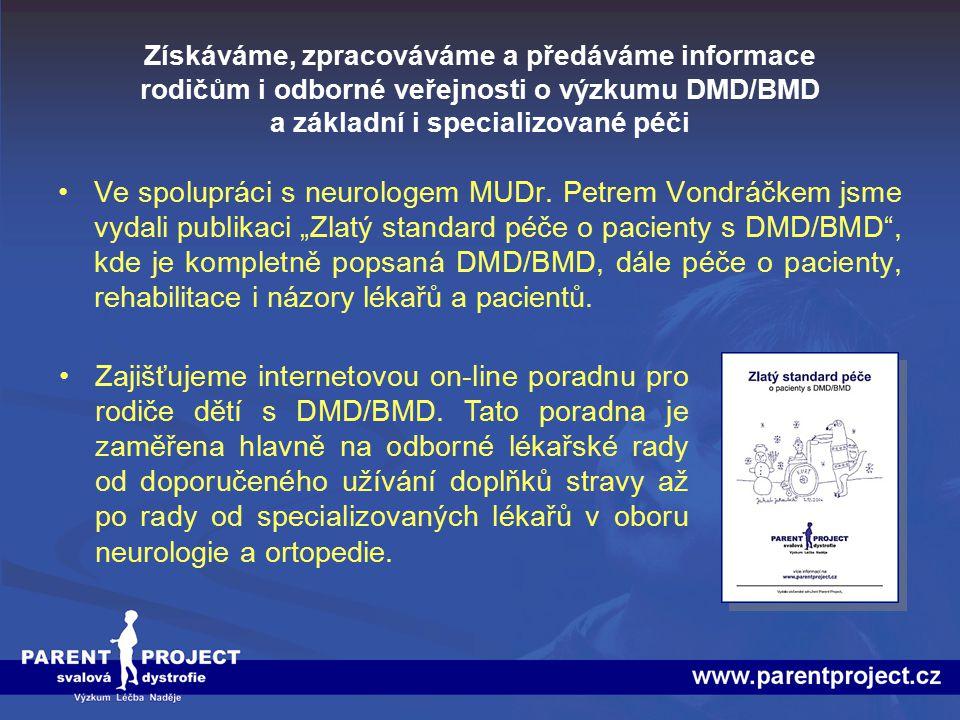 Získáváme, zpracováváme a předáváme informace rodičům i odborné veřejnosti o výzkumu DMD/BMD a základní i specializované péči