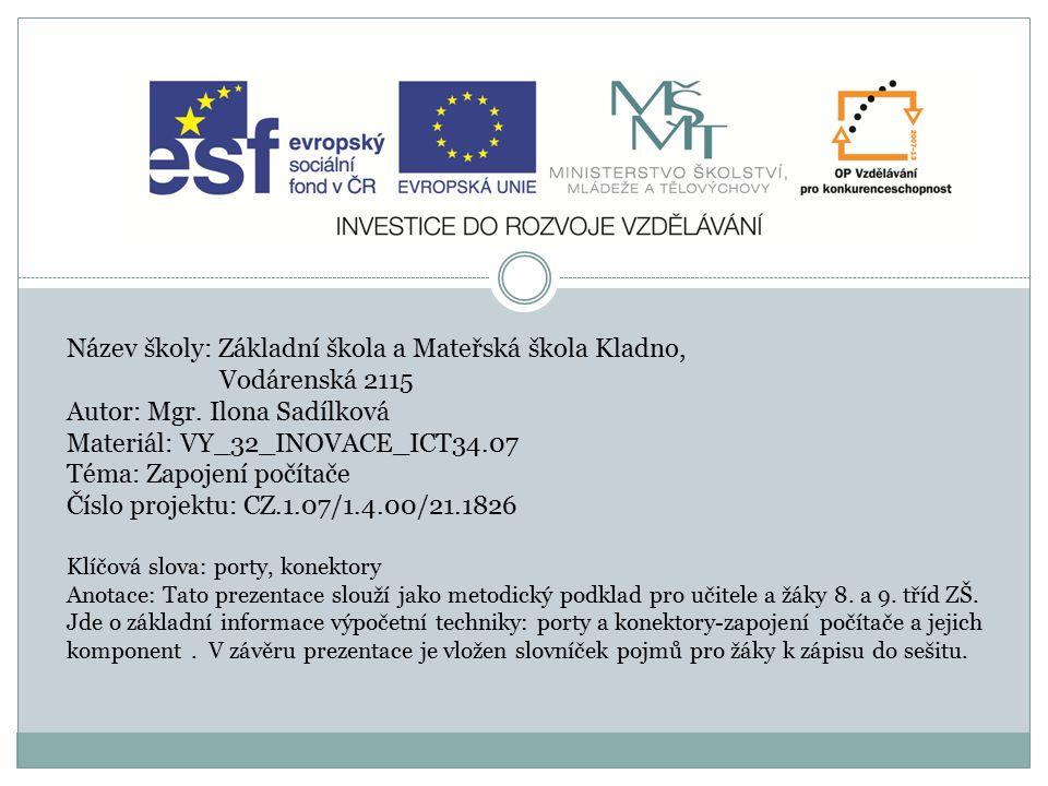 Název školy: Základní škola a Mateřská škola Kladno, Vodárenská 2115