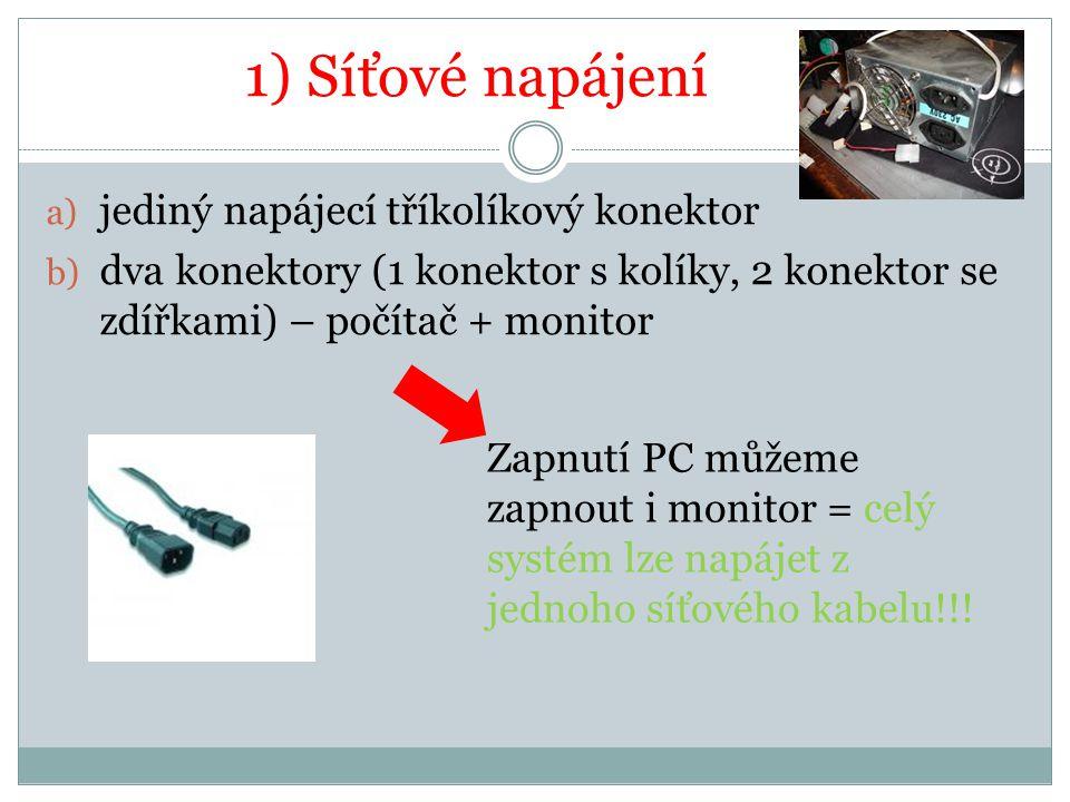 1) Síťové napájení jediný napájecí tříkolíkový konektor