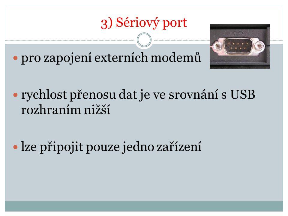 3) Sériový port pro zapojení externích modemů
