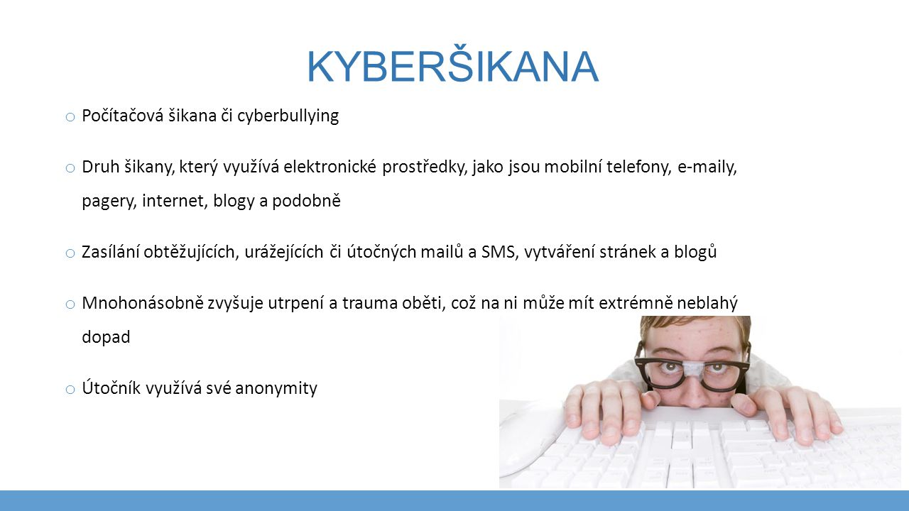 Kyberšikana Počítačová šikana či cyberbullying
