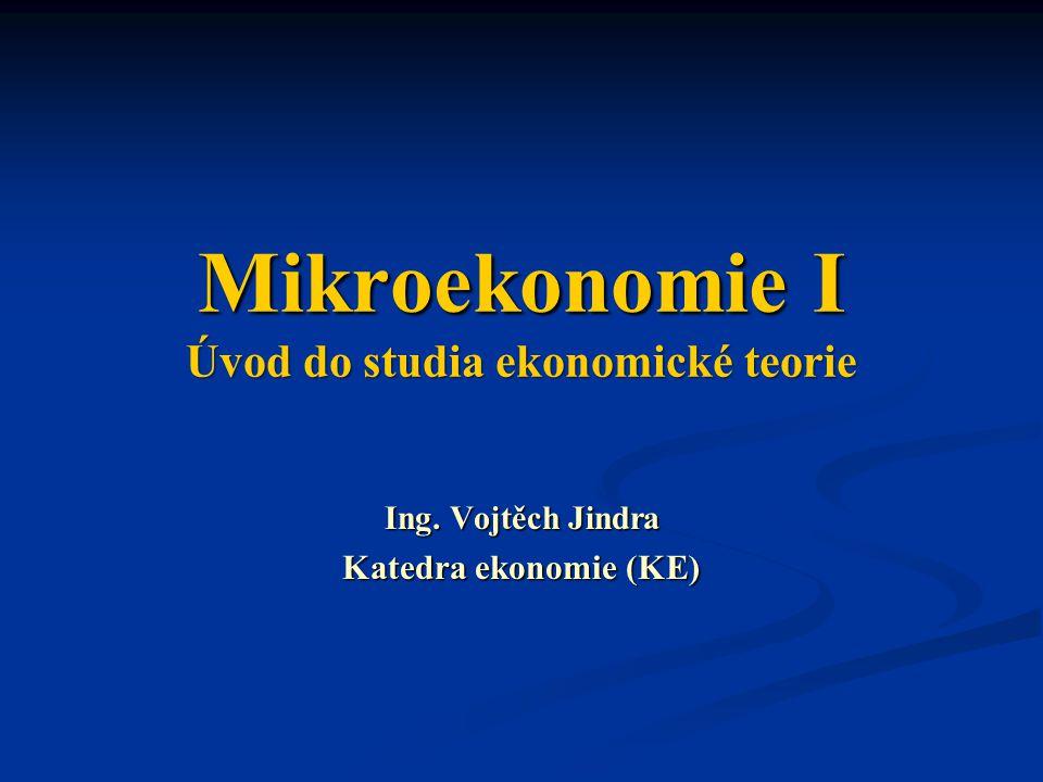 Mikroekonomie I Úvod do studia ekonomické teorie