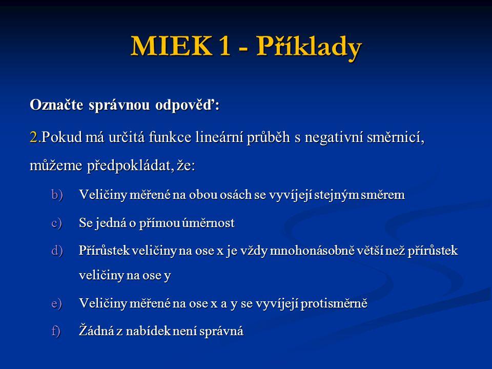 MIEK 1 - Příklady Označte správnou odpověď: