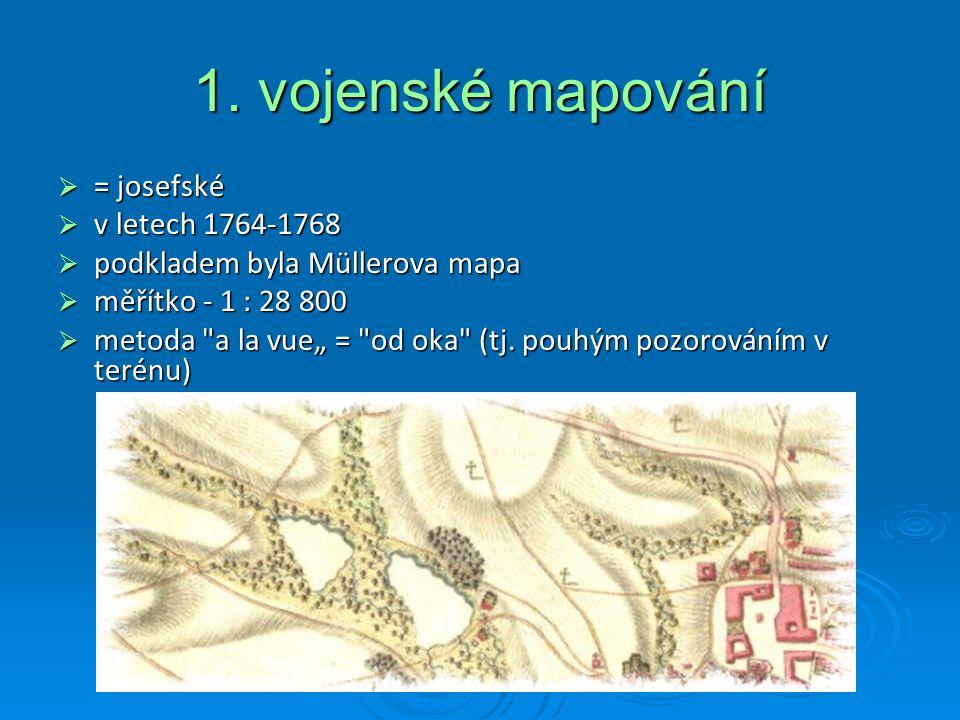1. vojenské mapování = josefské v letech 1764-1768