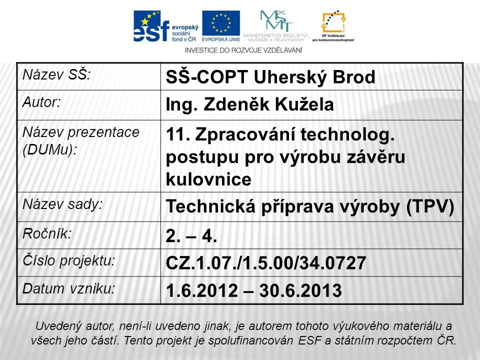 11. Zpracování technolog. postupu pro výrobu závěru kulovnice