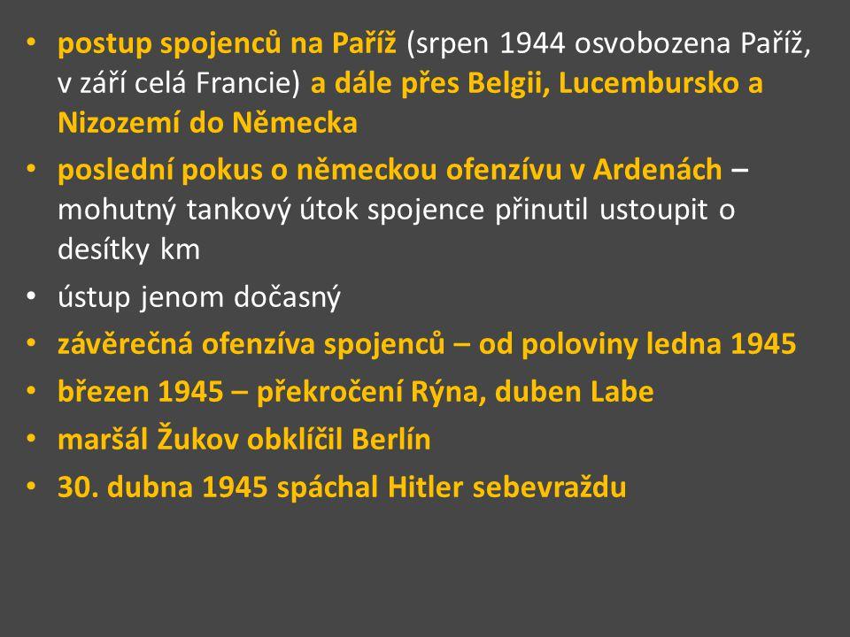 postup spojenců na Paříž (srpen 1944 osvobozena Paříž, v září celá Francie) a dále přes Belgii, Lucembursko a Nizozemí do Německa