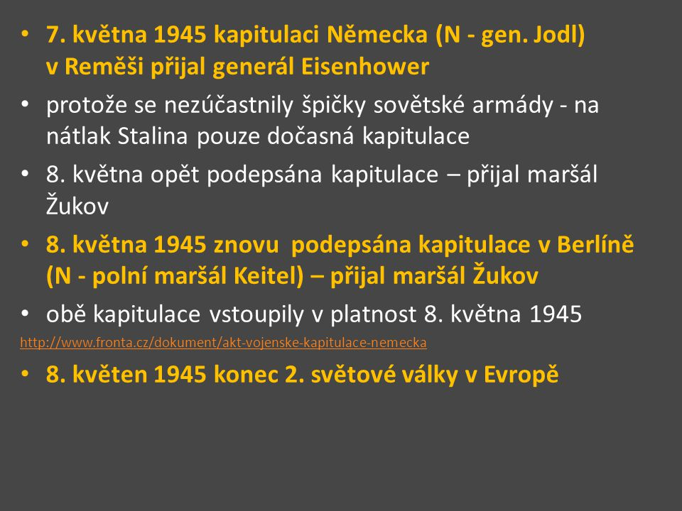 8. května opět podepsána kapitulace – přijal maršál Žukov