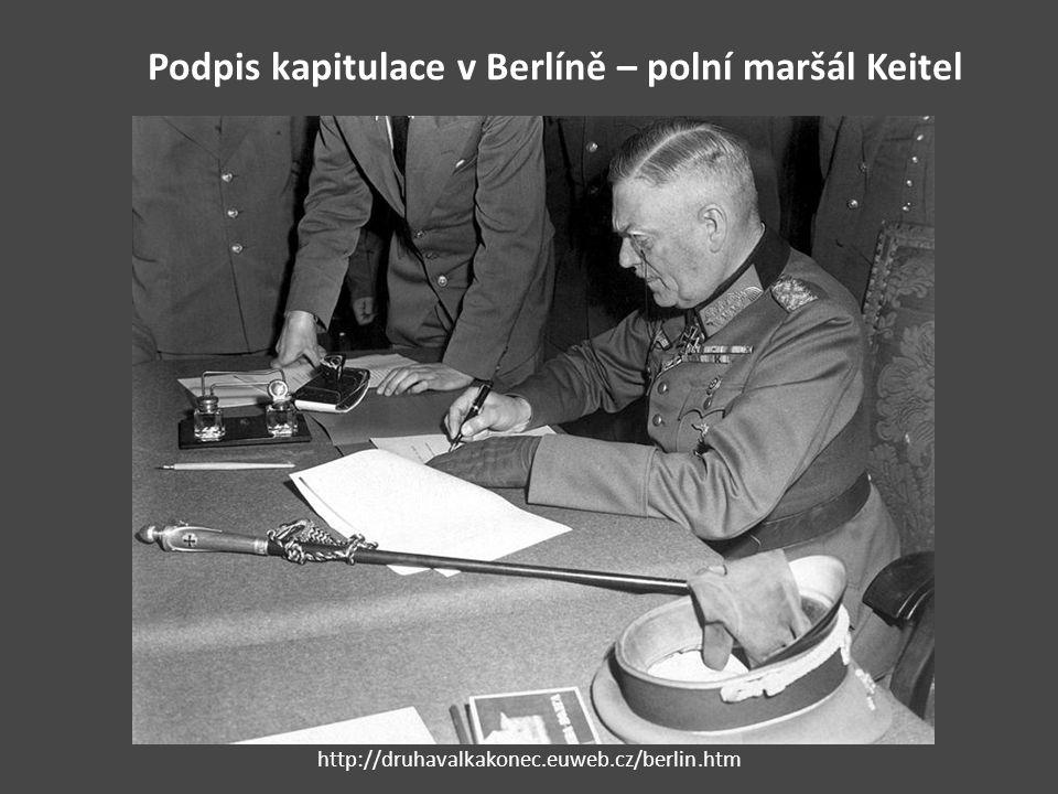 Podpis kapitulace v Berlíně – polní maršál Keitel