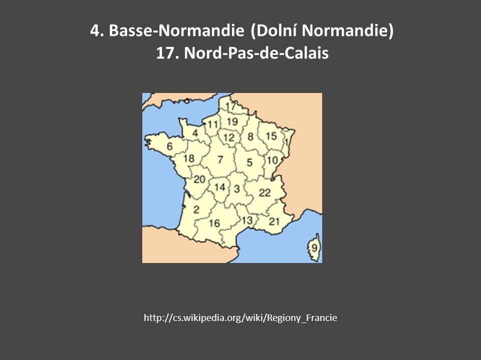 4. Basse-Normandie (Dolní Normandie) 17. Nord-Pas-de-Calais