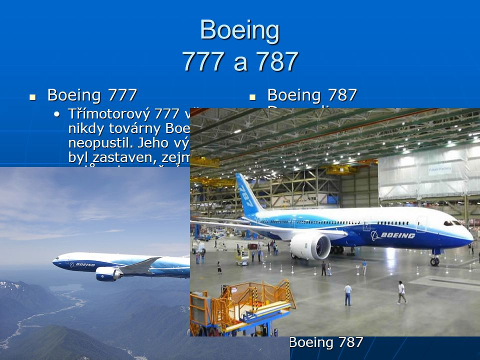 Boeing 777 a 787 Boeing 777 Boeing 787 Dreamliner