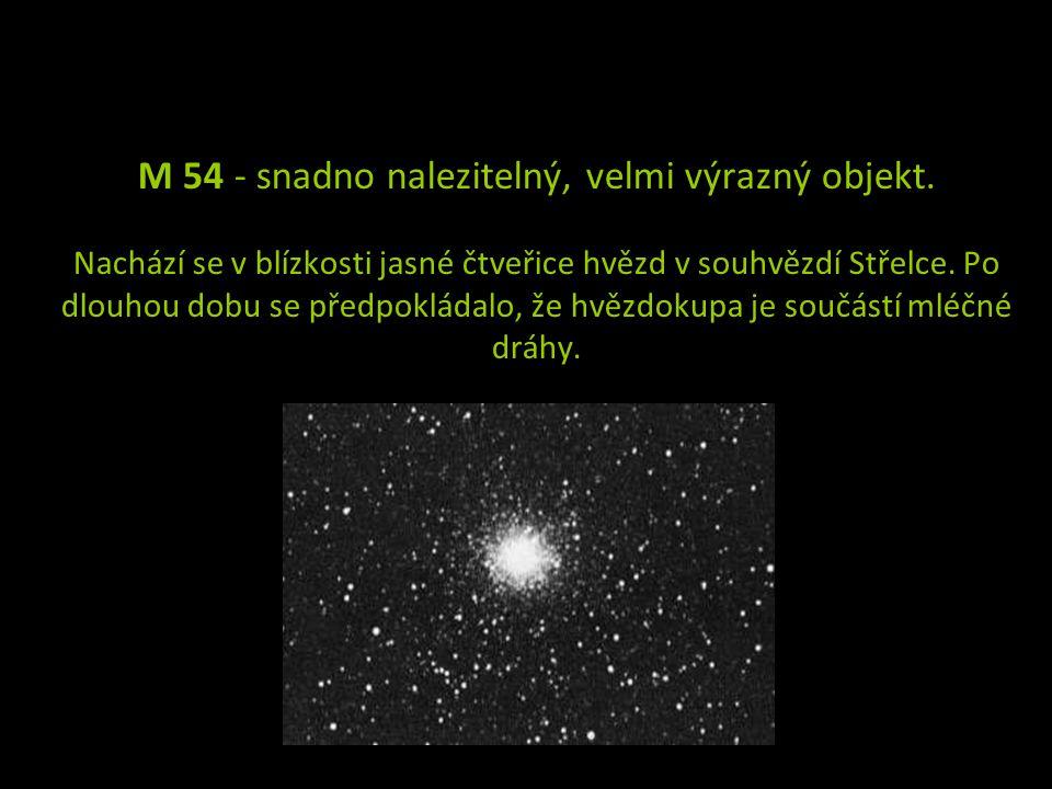 M 54 - snadno nalezitelný, velmi výrazný objekt