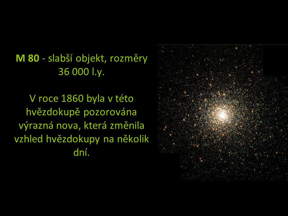 M 80 - slabší objekt, rozměry 36 000 l. y