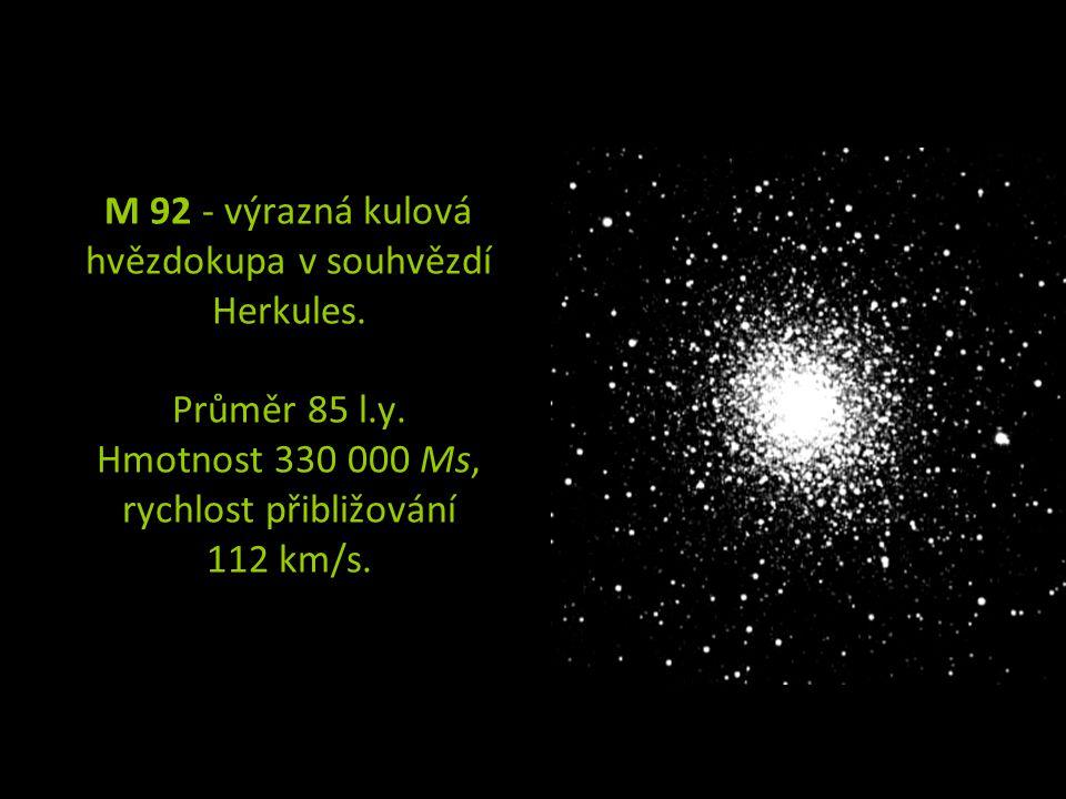 M 92 - výrazná kulová hvězdokupa v souhvězdí Herkules. Průměr 85 l. y