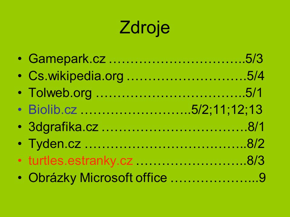Zdroje Gamepark.cz …………………………..5/3 Cs.wikipedia.org ……………………….5/4