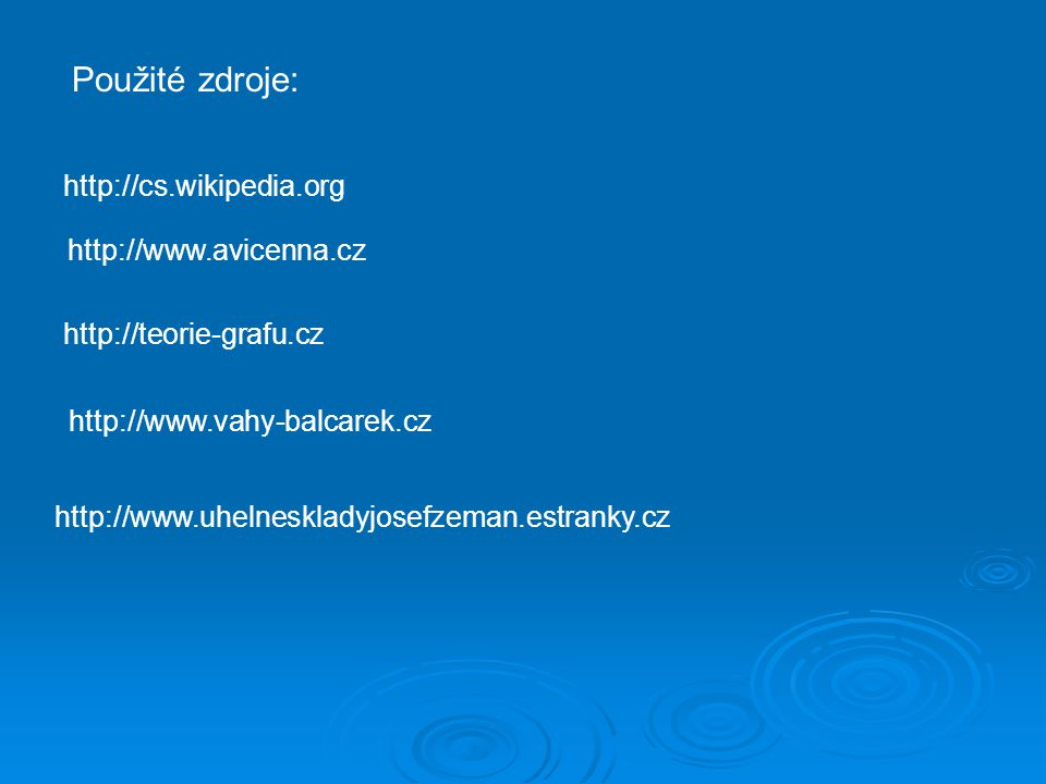 Použité zdroje: http://cs.wikipedia.org http://www.avicenna.cz