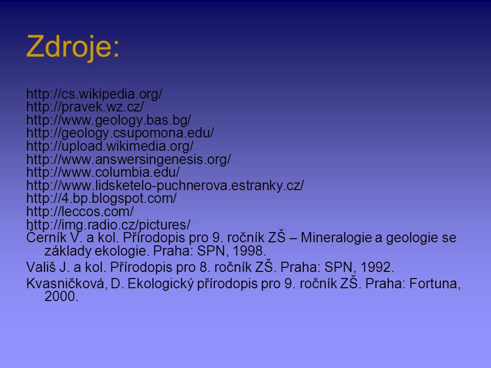 Zdroje: http://cs.wikipedia.org/ http://pravek.wz.cz/